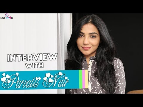 Parvatii Nair Exclusive Interview W ..