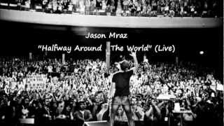 "Jason Mraz- Halfway around the world ""New Song"""