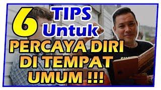 Download Video 6 Tips untuk Percaya Diri di Tempat Umum !!! MP3 3GP MP4