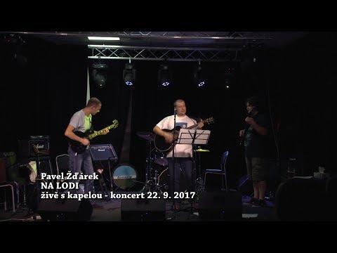 Pavel Žďárek - Pavel Žďárek - Na lodi (živě)