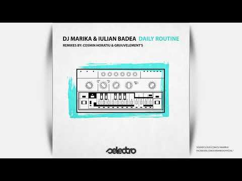 DJ Marika & Iulian Badea // Daily Routine / GruuvElement's Remix