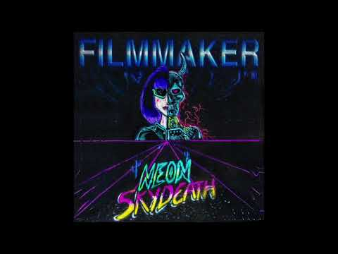 FILMMAKER - NEON SKYDEATH [Full EP]