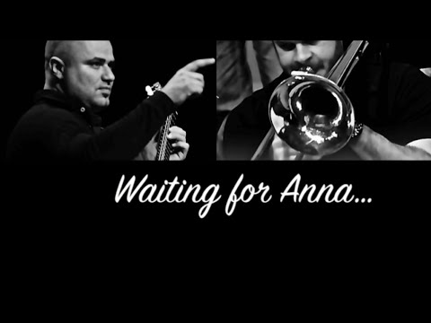 Waiting for Anna...performed by Michalis Brouzos & Antonis Andreou...composed by Michalis Brouzos.
