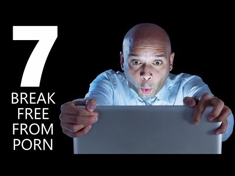 Top 7 Steps to Break PORN Addiction