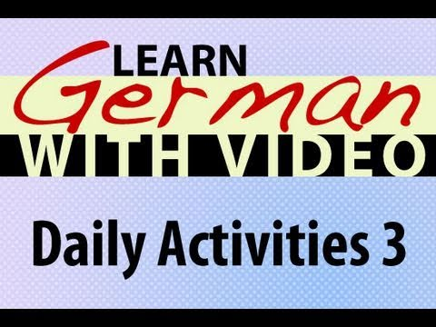 Learn German with Video – Daily Activities 3