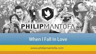 Kotbah Philip Mantofa : When I Fall In Love