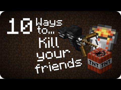 10 Ways to... Kill your friends in Minecraft