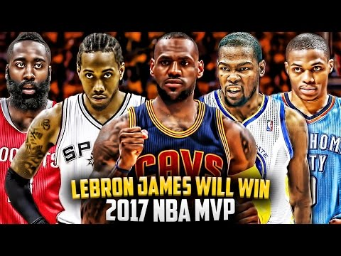 Why LeBron James WILL WIN the 2017 NBA MVP!