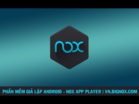 Hướng dẫn cài đặt Nox Player 5.0 - Phần mềm giả lập Android | CaoNguyenIT Channel