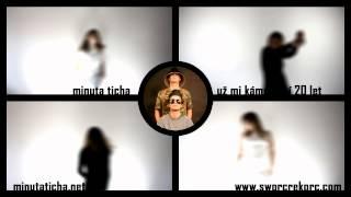 Video Minuta Ticha - Už mi kámo není 20 let