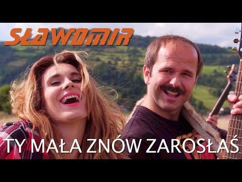 SŁAWOMIR - Ty mała znów zarosłaś (Official Video Clip NOWOŚĆ 2018)