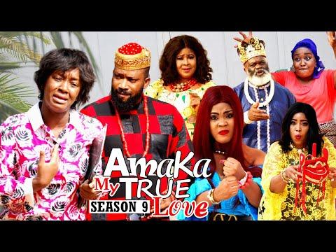 AMAKA MY TRUE LOVE (SEASON 9) {NEW MOVIE) - 2021 LATEST NIGERIAN NOLLYWOOD MOVIES