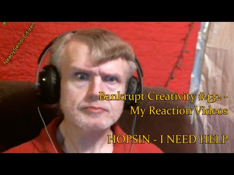 HOPSIN - I NEED HELP : Bankrupt Creativity #432 - My Reaction Videos