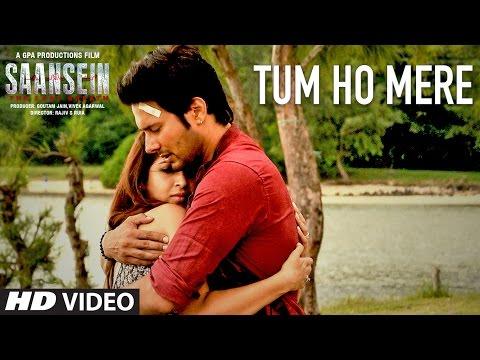 TUM HO MERE Video Song SAANSEIN Rajneesh Duggal Sonarika Bhadoria