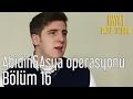 Hayat Bazen Tatlıdır 16. Bölüm - Abidin&Asya Operasyonu