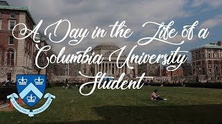 A Day in the Life of a Columbia University Student