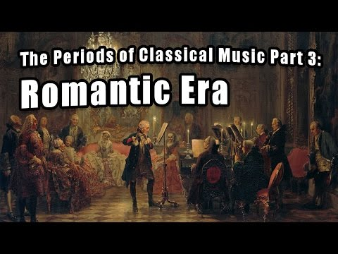 The Periods of Classical Music, Part 3: The Romantic Period