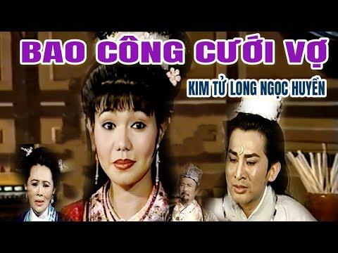 Cải Lương Xưa | Bao Công Cưới Vợ Kim Tử Long Ngọc Huyền Bảo Chung | cải lương hồ quảng kiếm hiệp - Thời lượng: 2:39:29.