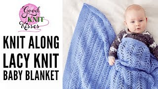 Want a knitting class on how to make a lacy baby blanket?  We'll cover reading a pattern, reading a chart chart and working the whole blanket!Download the free pattern at https://goo.gl/e2B9IdLacy Knit Baby Blanket by Yarnspirations.comYarn: Bernat Baby SportAll info in video and pattern at link above.Blog link http://www.goodknitkisses.com/lacy-knit-baby-blanket/How to Wet Block https://youtu.be/PJmjUHj7P_Y?list=PLspNyS4jO47yzAdGmCh4osgYYvVBfHCJY