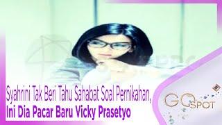 Video Syahrini Tak Beri Tahu Sahabat Soal Pernikahan, Ini Dia Pacar Baru Vicky Prasetyo - GOSPOT MP3, 3GP, MP4, WEBM, AVI, FLV Februari 2019