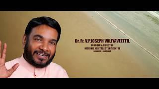 Dr.Fr.V.P Joseph Valiyaveettil is the founder –director of Kreupasanam religio- socio cultural centre .It was established in 1989...