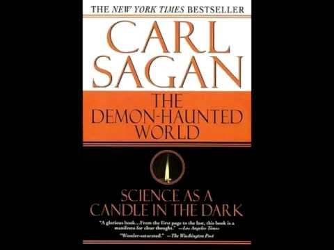 The Demon Haunted World - The Demon-Haunted World: Science as a Candle in the Dark is a book by astrophysicist Carl Sagan, which was first published in 1995. The book is intended to e...