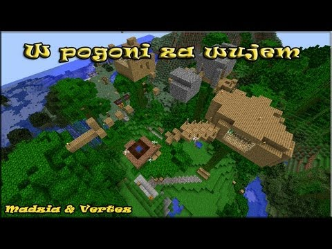 Minecraft Adventure - Pogoń Za Wujem (Madzia & Vertez)