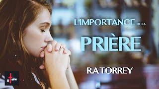 L'IMPORTANCE DE LA PRIERE - R.A Torrey