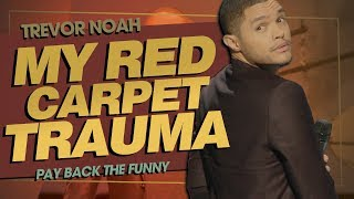 "Video ""My Red Carpet Trauma"" - TREVOR NOAH (Pay Back The Funny) 2015 MP3, 3GP, MP4, WEBM, AVI, FLV Februari 2019"