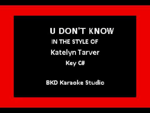 You Don't Know (In the Style of Katelyn Tarver) (Karaoke with Lyrics)