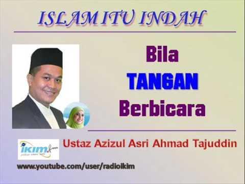 Ustaz Azizul Asri Ahmad Tajuddin - Bila TANGAN Berbicara