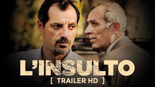 L\'INSULTO - Trailer Ufficiale Italiano
