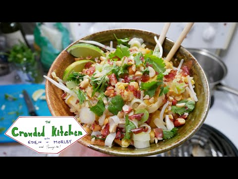 Delicious Weeknight Pad Thai - The Crowded Kitchen Episode 3