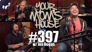 Video Your Mom's House Podcast - Ep. 397 w/ Joe Rogan MP3, 3GP, MP4, WEBM, AVI, FLV Juni 2018