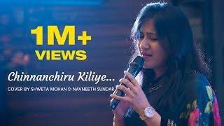 Video Chinnanchiru Kiliye - Cover by Shweta Mohan and Navneeth Sundar MP3, 3GP, MP4, WEBM, AVI, FLV Maret 2019
