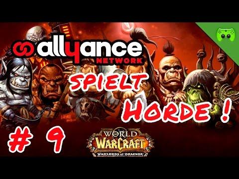 WARLORDS OF DRAENOR # 9 - Einmal mit Profis «» Allyance spielt Horde   Full HD
