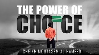 Allah-SWT.com The Power Of Choice ᴴᴰ ┇ Powerful Reminder ┇ by Sheikh Moutasem Al Hameedi ┇ TDR Produ