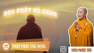 Đạo Phật Độ Sanh - Thầy Thích Phước Tiến