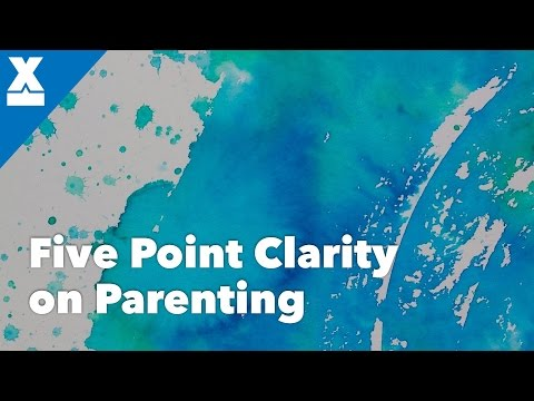 Getting 5-Point Clarity on Parenting