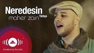 Video Maher Zain - Neredesin (Turkish-Türkçe) | Official Music Video MP3, 3GP, MP4, WEBM, AVI, FLV Februari 2018