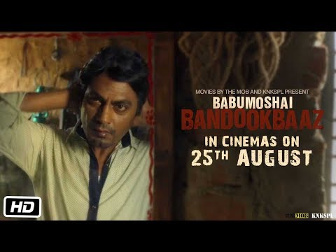 Babumoshai Bandookbaaz | 25th August 2017 | Nawazuddin Siddiqui | Official Date Announcement