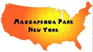 Massapequa Park (NY) United States  city images : How to Say or Pronounce USA Cities — Massapequa Park, New York