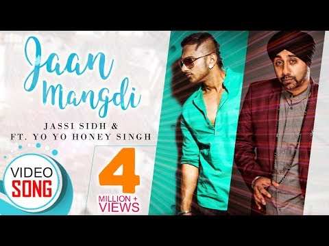 Jaan Mangdi Ll Jassi Sidhu Ft. Yo Yo Honey Singh || Official Video || Latest Punjabi Song