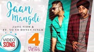 Download Lagu Jaan Mangdi ll Jassi Sidhu ft. Yo Yo Honey Singh || Official Video || Latest Punjabi Song Mp3
