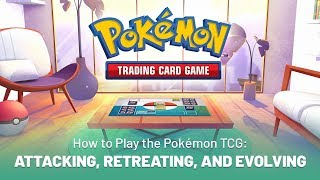 How to Play the Pokémon TCG: Attacking, Retreating, and Evolving by The Official Pokémon Channel