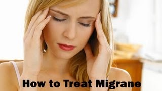 How To Treat Migraine. Home Remedies For Migraine...