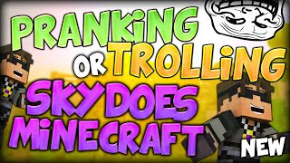 PRANKING OR TROLLING SKYDOESMINECRAFT (Minecraft Do Not Laugh Minigame)