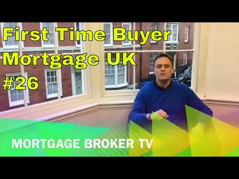 First Time Buyer Mortgage UK   Episode 26