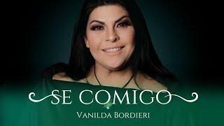 Vanilda Bordieri - SÊ COMIGO - CLIPE OFICIAL