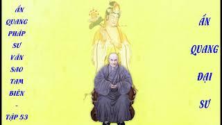 Tập 53 Ấn Quang Pháp Sư Văn Sao Tam Biên